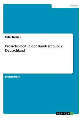 Pressefreiheit in Der Bundesrepublik Deutschland