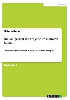 Die Religiositat Der Objekte Im Nouveau Roman