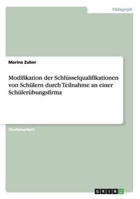 Modifikation Der Schlusselqualifikationen Von Schulern Durch Teilnahme an Einer Schulerubungsfirma