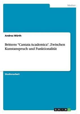Brittens Cantata Academica. Zwischen Kunstanspruch Und Funktionalitat