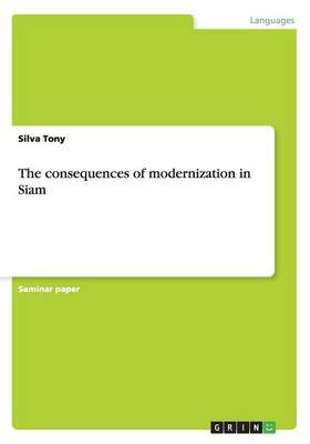The Consequences of Modernization in Siam