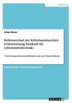 Rollenwechsel Der Klebebandmaschine (Unterweisung Fachkraft Fur Lebensmitteltechnik)