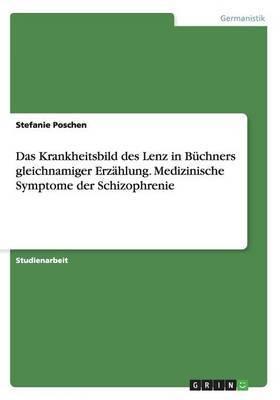 Das Krankheitsbild Des Lenz in Buchners Gleichnamiger Erzahlung. Medizinische Symptome Der Schizophrenie