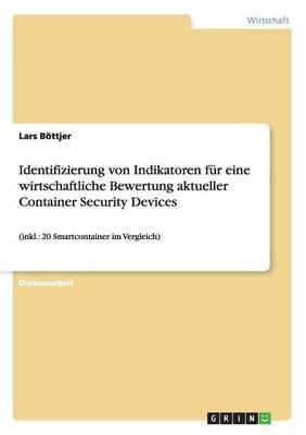 Identifizierung Von Indikatoren Fur Eine Wirtschaftliche Bewertung Aktueller Container Security Devices