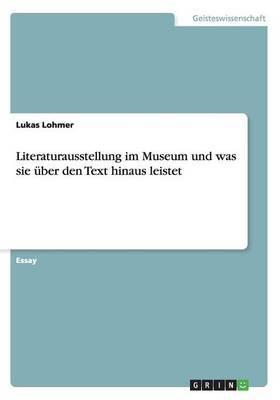 Literaturausstellung Im Museum Und Was Sie Uber Den Text Hinaus Leistet