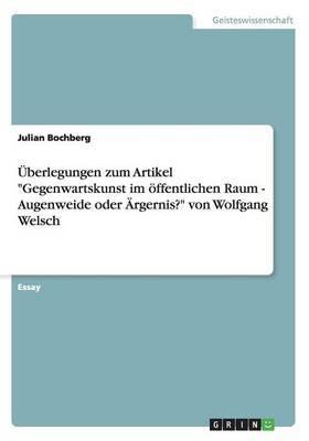 Uberlegungen Zum Artikel Gegenwartskunst Im Offentlichen Raum - Augenweide Oder Argernis? Von Wolfgang Welsch