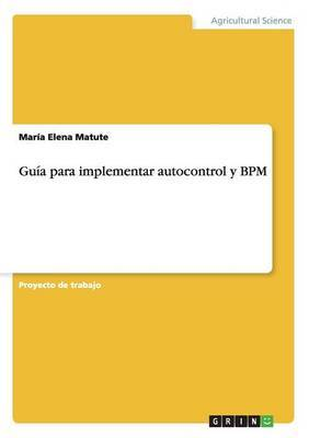 Guia Para Implementar Autocontrol y Bpm