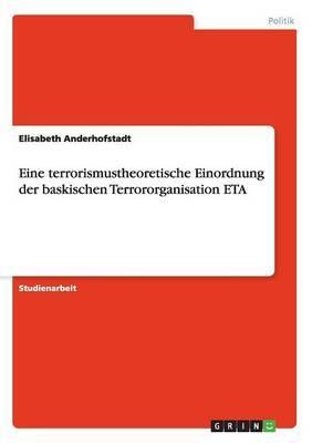 Eine Terrorismustheoretische Einordnung Der Baskischen Terrororganisation Eta