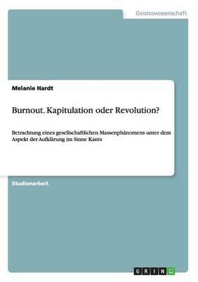 Burnout. Kapitulation Oder Revolution?