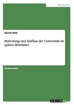 Bedeutung Und Einfluss Der Universitat Im Spaten Mittelalter