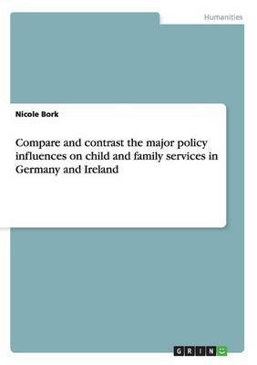 The Major Policy Influences on Child and Family Services in Germany and Ireland