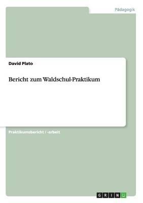 Bericht Zum Waldschul-Praktikum