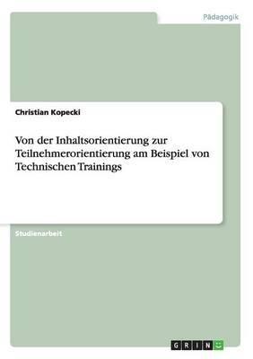 Von Der Inhaltsorientierung Zur Teilnehmerorientierung Am Beispiel Von Technischen Trainings