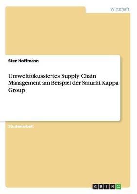 Umweltfokussiertes Supply Chain Management Am Beispiel Der Smurfit Kappa Group