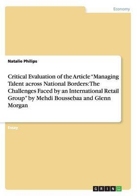 Critical Evaluation of the Article Managing Talent Across National Borders: The Challenges Faced by an International Retail Group by Mehdi Boussebaa a