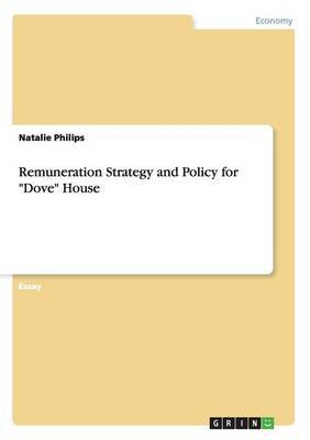 Remuneration Strategy and Policy for Dove House