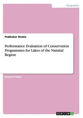 Performance Evaluation of Conservation Programmes for Lakes of the Nainital Region