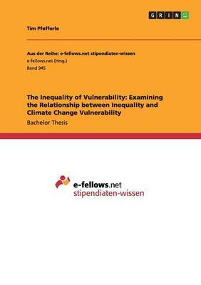 The Inequality of Vulnerability: Examining the Relationship Between Inequality and Climate Change Vulnerability