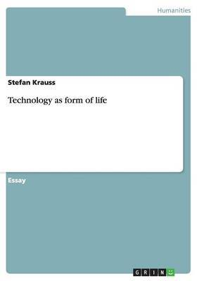 Technology as Form of Life