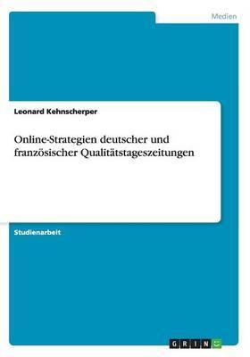 Online-Strategien Deutscher Und Franzosischer Qualitatstageszeitungen