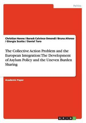 The Collective Action Problem and the European Integration: The Development of Asylum Policy and the Uneven Burden Sharing