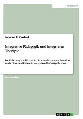 Integrative Padagogik Und Integrierte Therapie
