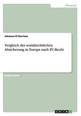 Vergleich Der Sozialrechtlichen Absicherung in Europa Nach Eu-Recht