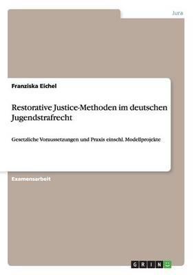 Restorative Justice-Methoden Im Deutschen Jugendstrafrecht