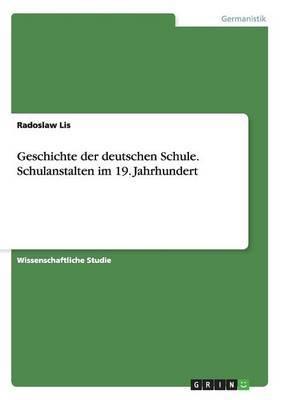 Geschichte Der Deutschen Schule. Schulanstalten Im 19. Jahrhundert