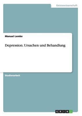 Depression. Ursachen Und Behandlung