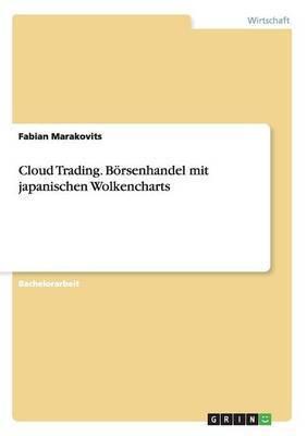 Cloud Trading. Borsenhandel Mit Japanischen Wolkencharts