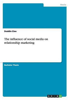 The Influence of Social Media on Relationship Marketing