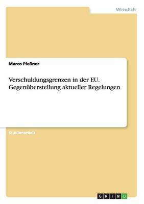 Verschuldungsgrenzen in Der Eu. Gegenuberstellung Aktueller Regelungen