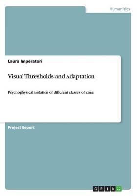 Visual Thresholds and Adaptation