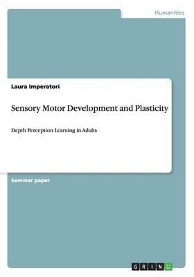 Sensory Motor Development and Plasticity