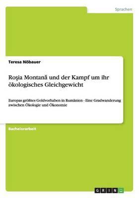 Ro Ia Montan Und Der Kampf Um Ihr Okologisches Gleichgewicht