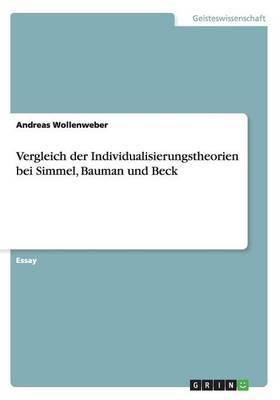Vergleich Der Individualisierungstheorien Bei Simmel, Bauman Und Beck