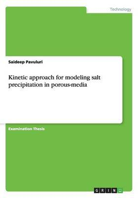 Kinetic Approach for Modeling Salt Precipitation in Porous-Media