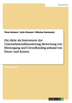 Die Aktie ALS Instrument Der Unternehmensfinanzierung. Bewertung Von Borsengang Und Crowdfunding Anhand Von Dauer Und Kosten