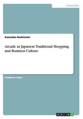Arcade as Japanese Traditional Shopping and Business Culture