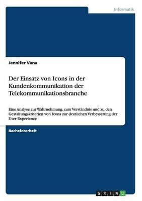 Der Einsatz Von Icons in Der Kundenkommunikation Der Telekommunikationsbranche