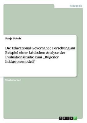 Die Educational Governance Forschung Am Beispiel Einer Kritischen Analyse Der Evaluationsstudie Zum Rugener Inklusionsmodell
