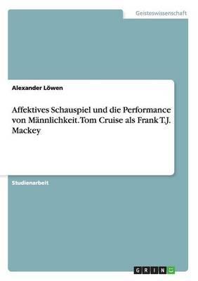 Affektives Schauspiel Und Die Performance Von Mannlichkeit