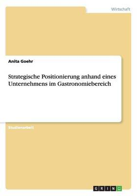Strategische Positionierung Anhand Eines Unternehmens Im Gastronomiebereich