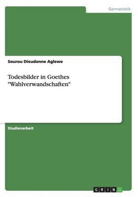 Todesbilder in Goethes  Wahlverwandschaften