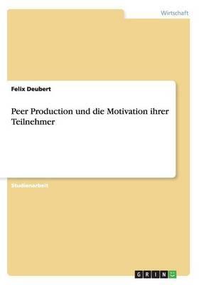 Peer Production Und Die Motivation Ihrer Teilnehmer