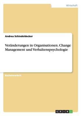 Veranderungen in Organisationen. Change Management Und Verhaltenspsychologie