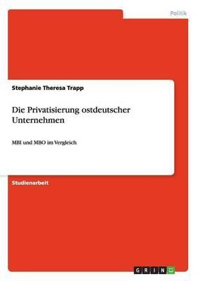 Die Privatisierung Ostdeutscher Unternehmen