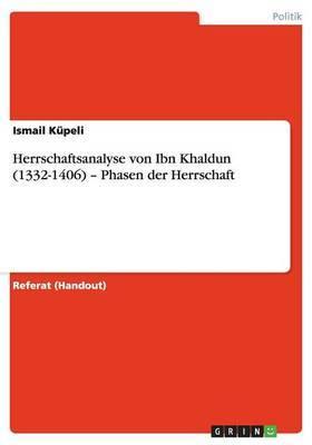 Herrschaftsanalyse Von Ibn Khaldun (1332-1406) - Phasen Der Herrschaft
