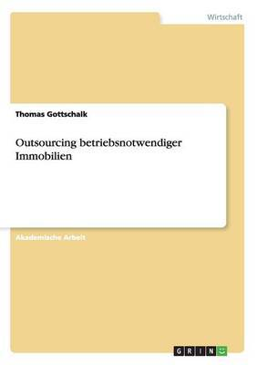 Outsourcing Betriebsnotwendiger Immobilien
